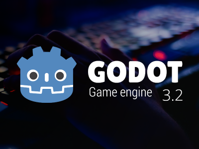 Godot Engine 3.2